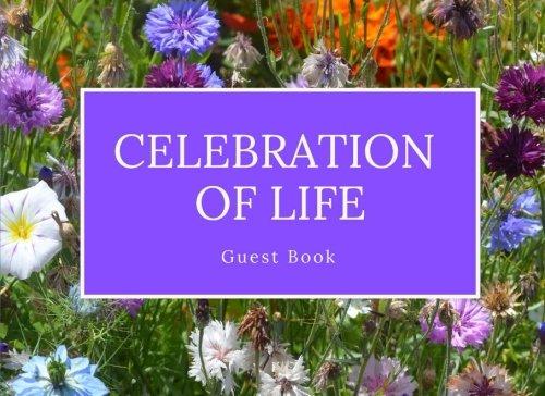 Celebration of Life: Guest Book, Bright Colored Flowers, Memorial Guest Book & Funeral Guest Book, Wake, Condolence Book, Church, Memorial Service (Elite Guest Book)
