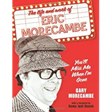 You'll Miss Me When I'm Gone by Gary Morecambe (2009-11-01)