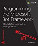 img - for Programming the Microsoft Bot Framework: A Multiplatform Approach to Building Chatbots (Developer Reference) book / textbook / text book