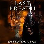 Last Breath: The Templar, Book 2 | Debra Dunbar