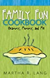 Family Fun Cookbook, Martha Lang, 0966255895