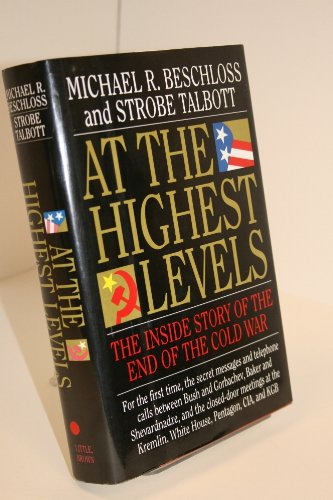 At the Highest Levels: The Inside Story of the End of the Cold War (Michael Bush compare prices)