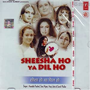 Sheesha Ho Ya Dil Ho (Indian Music/ Hindi Music/ Bollywood Music/ Sonu Nigam/ Audio CD)