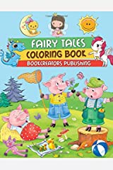 Fairy Tales Coloring Book: Traditional stories full of magic and fun (Three Little Pigs, Beauty and The Beast, Little Red Riding Hood) Paperback