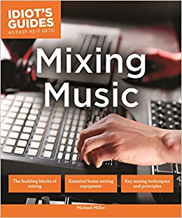 Mixing Music Idiot S Guides Amazon Co Uk Center For Imaging