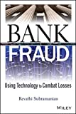 Bank Fraud: Using Technology to Combat Losses (Wiley and SAS Business Series)