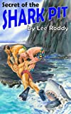 Secret of the Shark Pit, Lee Roddy, 0880622504