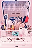 Stupid Poetry: the Ultimate Collection of Sublime and Ridiculous Poems, Dana Leipold, 1466271078