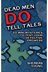 Dead Men Do Tell Tales: 60 Mini-Mysteries to Test Your Detective Prowess (Dover Recreational Math) Paperback
