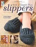 Knit a Dozen Plus Slippers, Amy Polcyn, 1592173020