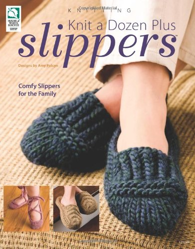 Knit a Dozen Plus Slippers ()