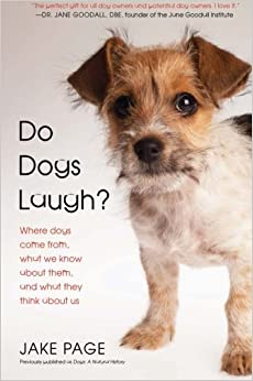Book Do Dogs Laugh?: Where Dogs Come From, What We Know About Them, and What They Think About Us by Jake Page (2008-11-18)