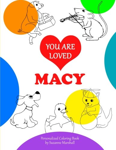 Download You Are Loved, Macy: Personalized Book & Coloring Book (Personalized Coloring Book with Unconditional Love) pdf