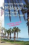 Málaga: The Capital of the Sun Coast