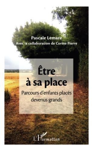 tre  sa place: Parcours d'enfants placs devenus grands (French Edition)