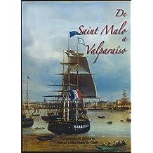 De Saint Malo A Valpariso Influencia de Fancia En El Desarrollo de Los Intereses Maritimos Chilenos ( 2004 Spanish Paperback Edition)