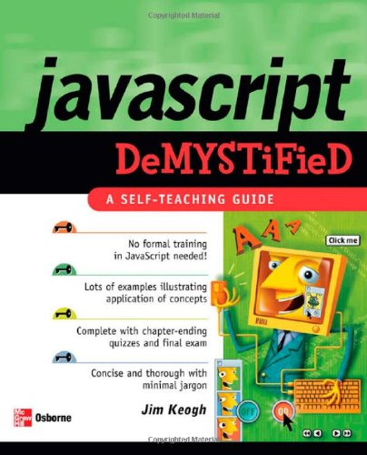 [PDF] JavaScript Demystified Free Download | Publisher : McGraw-Hill Osborne Media | Category : Computers & Internet | ISBN 10 : 007226134X | ISBN 13 : 9780072261349