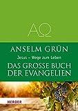 Das große Buch der Evangelien: Jesus - Wege zum Leben