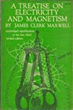 img - for A Treatise on Electricity and Magnetism : Unabridged 3rd Edition, 2 Volumes Bound As One book / textbook / text book