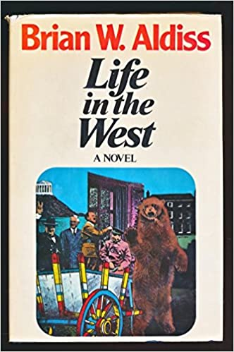 Life In The West The Squire Quartet Brian W Aldiss Amazon Books