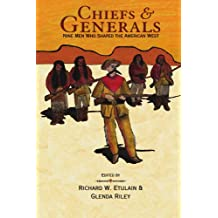 Chiefs and Generals: Nine Men Who Shaped the American West (Notable Westerner's Series)