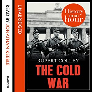 The Cold War: History in an Hour Audiobook