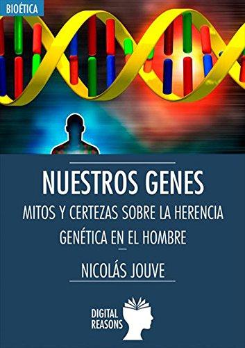 Descargar Libro Nuestros Genes. Mitos Y Certezas Sobre La Herencia Genética En El Hombre Nicolás Jouve