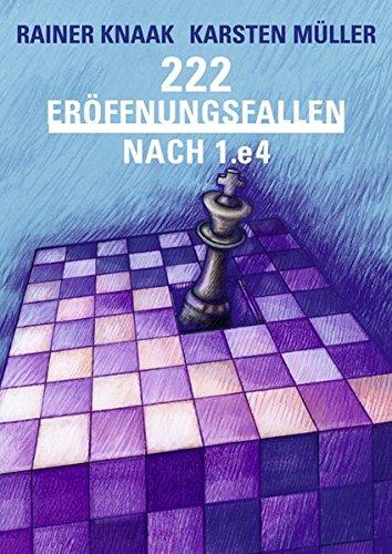 222 Eröffnungsfallen nach 1.e4 (Praxis Schach)