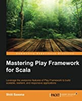 Mastering Play Framework for Scala Front Cover