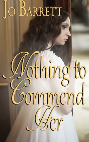 book cover of Nothing to Commend Her