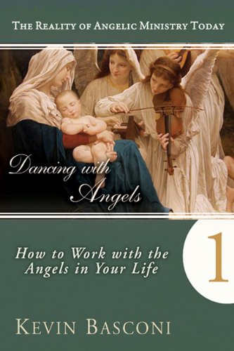 Dancing with Angels: How You Can Work With the Angels in Your Life (The Reality of Angelic Ministry Today Book 1) cover