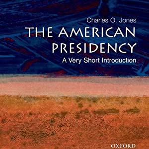 The American Presidency: A Very Short Introduction Audiobook