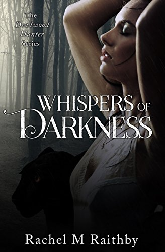 Amazon whispers of darkness the deadwood hunter series book 2 whispers of darkness the deadwood hunter series book 2 by raithby rachel fandeluxe Image collections