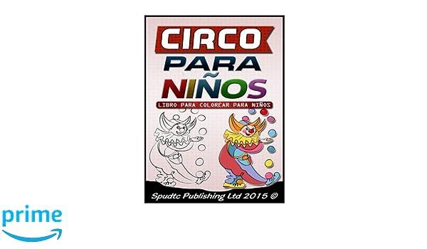 Circo para niños: Libro para colorear para niños (Spanish Edition ...