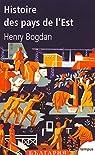 Histoire des Pays de l'Est. Des origines à nos jours par Bogdan