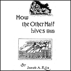 How the Other Half Lives Audiobook