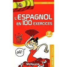 Espagnol en 100 exercices L' 3e édi