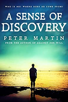 A SENSE OF DISCOVERY(A GRIPPING PSYCHOLOGICAL SUSPENSE NOVEL) by [MARTIN, PETER]