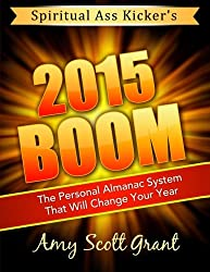 2015 Boom: The Personal Almanac System That Will Change Your Year (Spiritual Ass Kicker)