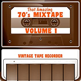 Amazon.com: That Amazing 70s Mixtape, Vol. 1: Vintage Tape