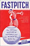 Fastpitch: The Untold History of Soft...