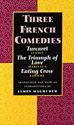 Three French Comedies: Turcaret, the Triumph of Love, and Eating Crow: