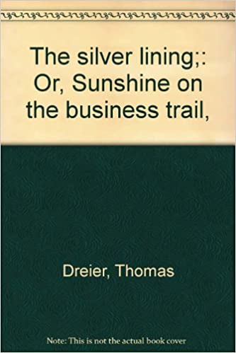 The silver lining:: Or, Sunshine on the business trail,