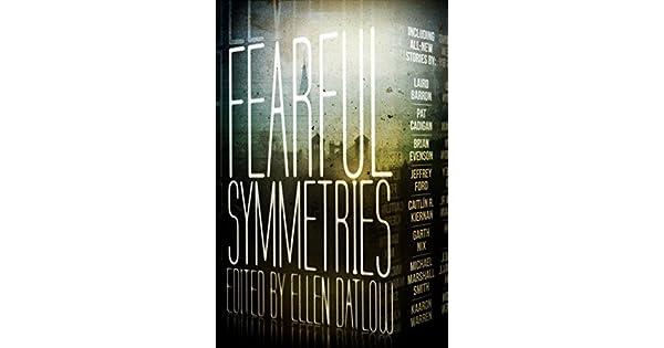 Amazon.com: Fearful Symmetries (9781771485395): Ellen Datlow ...