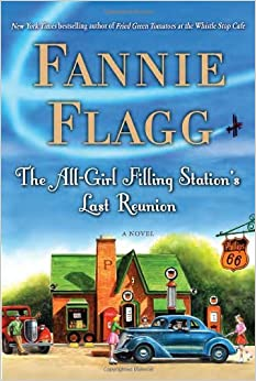Book The All-Girl Filling Station's Last Reunion: A Novel