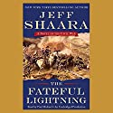 The Fateful Lightning: A Novel of the Civil War Audiobook by Jeff Shaara Narrated by Paul Michael