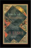 Jewels of Remembrance: A Daybook of Spiritual Guidance Containing 365 Selections from the Wisdom of Mevlana Jalaluddin