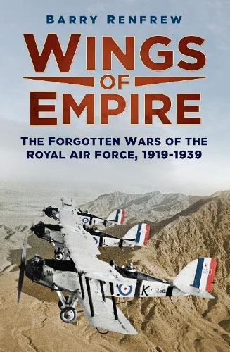 Wings of Empire: The Forgotten Wars of the Royal Air Force, (Royal Air Force Uniforms)