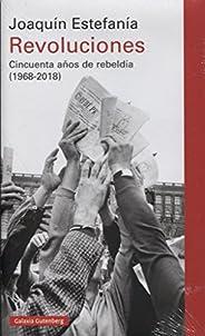 Revoluciones: Cincuenta años de rebeldía (1968- 2018)