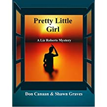 Pretty Little Girl: A Liz Roberts Mystery (A Liz Roberts  Mystery Book 1)